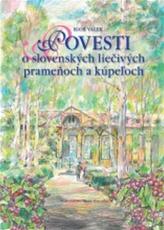 Povesti o slovenských liečivých prameňoch a kúpeľoch