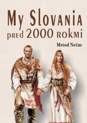 My Slovania pred 2000 rokmi