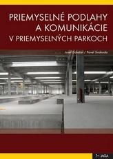 Priemyselné podlahy a komunikácie v priemyselných parkoch