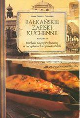 Kuchnia Grecji Północnej w recepturach i opowieściach część 2