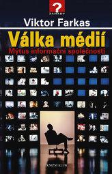 Válka médií - Mýtus informační společnosti