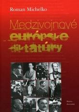 Medzivojnové európske diktatúry