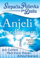 Slepačia polievka pre dušu Anjeli medzi nami