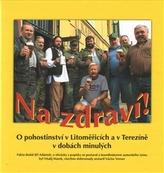 Na zdraví • O pohostinství v Litoměřicích a v Terezíně v dobách minulých
