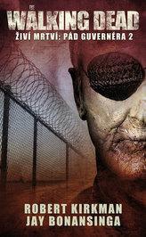 The Walking Dead - Živí mrtví 4 - Pád Guvernéra 2