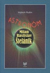 Astronóm Milan Rastislav Štefánik