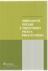 Prípadové štúdie z trestného práva procesného+CD