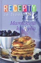 Recepty zo života 26 Mamičkina kuchyňa