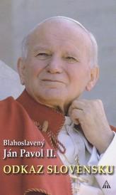 Blahoslavený Ján Pavol II.: Odkaz Slovensku