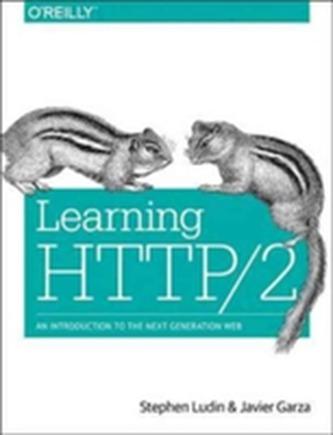 Learning HTTP/2 Ludin, Stephen