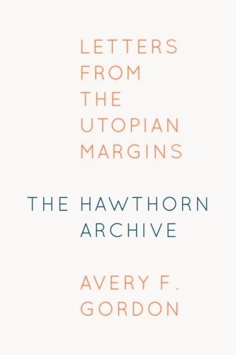 The Hawthorn Archive Gordon, Avery F.