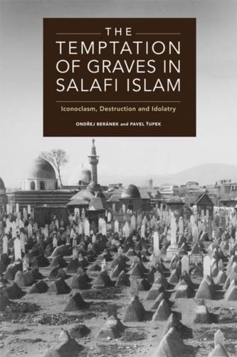 The Temptation of Graves in Salafi Islam Ondřej Beránek