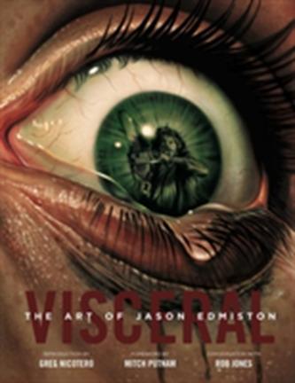 Visceral: The Art Of Jason Edmiston Edmiston, Jason