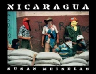 Susan Meiselas: Nicaragua Meiselas, Susan