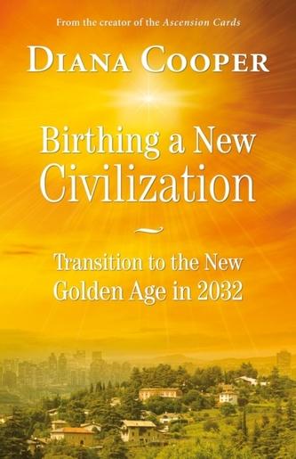 Birthing A New Civilization Diana Cooper