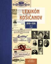 Lexikón Košičanov 1848-1938, 1. diel A-I