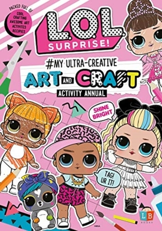 L.O.L.Surprise! #My Ultra-Creative Art and Craft Activity Annual Little Brother Books