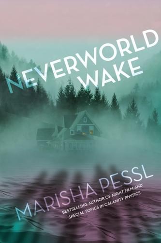 Neverworld Wake Marisha Pessl