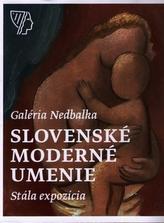 Galéria Nedbalka, Slovenské moderné umenie, Stála expozícia