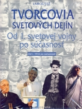 Tvorcovia svetových dejín - Od 1. svetovej vojny po súčasnosť