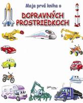 Moja prvá kniha o dopravných prostriedkoch