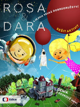 Rosa a Dara a jejich velká dobrodružství