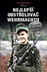 Matthäus Hetzenauer - nejlepší odstřelovač wehrmachtu