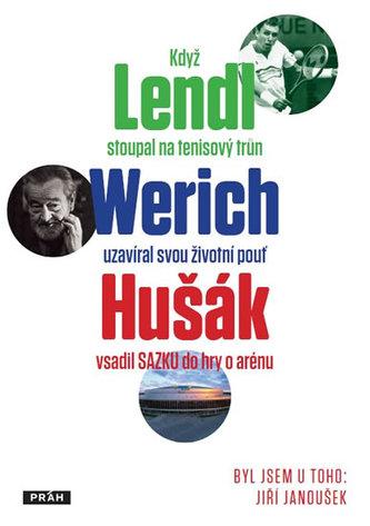 Byl jsem u toho, když Lendl stoupal na tenisový trůn, Werich uzavíral svou životní pouť a Hušák vsad