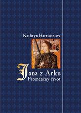 Jana z Arku - Proměněný život