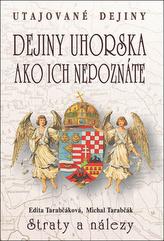 Dejiny Uhorska ako ich nepoznáte Straty a nálezy