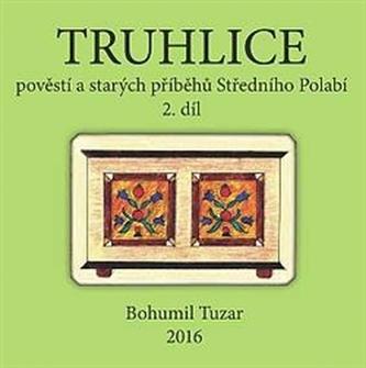 Truhlice pověstí a starých příběhů Středního Polabí II. Bohumil Tuzar