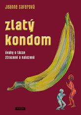 Zlatý kondom - Úvahy o lásce ztracené a nalezené