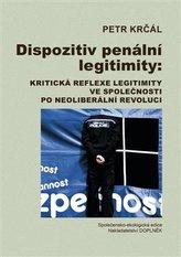 Dispozitiv penální legitimity: Kritická reflexe legitimity ve společnosti po neoliberální revoluci