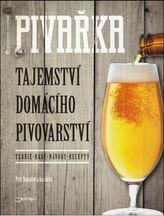 Pivařka. Tajemství domácího pivovarnictví