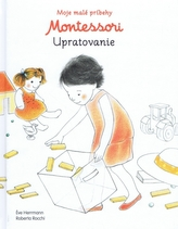 Moje malé príbehy Montessori- Upratovanie