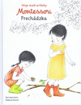 Moje malé príbehy Montessori- Prechádzka