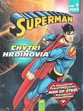 Superman - Chytrí hrdinovia (od 7 rokov)