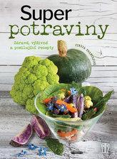 Superpotraviny - Zdravé, výživné a posilující recepty