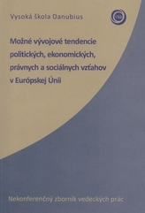 Možné vývojové tendencie politických, ekonomických, právnych a sociálnych vzťahov v Európskej Únii