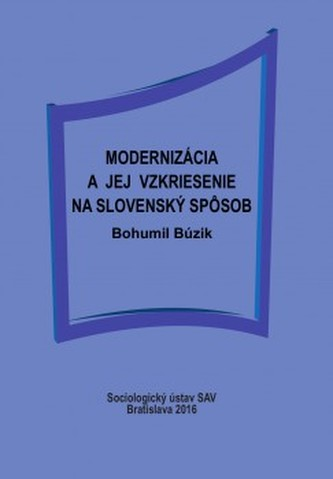 Modernizácia a jej vzkriesenie na slovenský spôsob