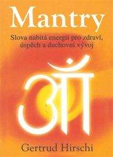 Mantry - Slova nabitá energií pro zdraví, úspěch a duchovní vývoj