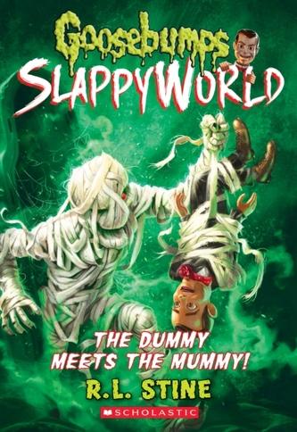 The Dummy Meets the Mummy! (Goosebumps SlappyWorld #8) Stine R.L.