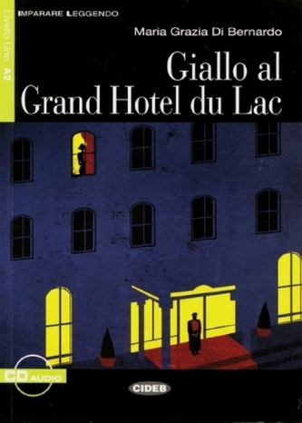Giallo al Grand Hotel du Lac, Textbuch u. Audio-CD Di Bernardo, Maria Gr.