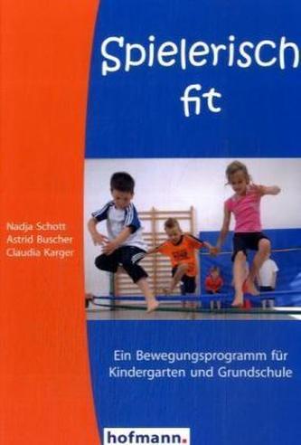 Spielerisch fit. Having fun - getting fit, deutsche Ausgabe Schott, Nadja