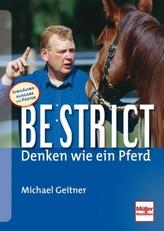 Be strict, Denken wie ein Pferd