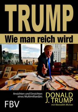 Wie man reich wird Trump, Donald J.