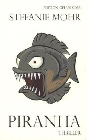 Piranha Mohr, Stefanie