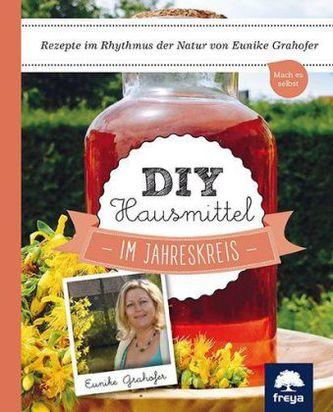 DIY Hausmittel im Jahreskreis Grahofer, Eunike