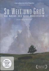 So weit und groß - Die Natur des Otto Modersohn, 1 DVD