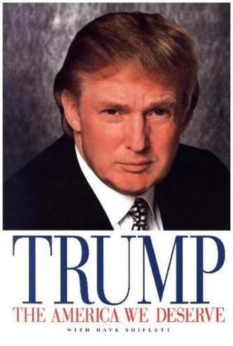 The America We Deserve Trump, Donald J.